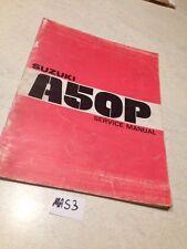 Suzuki A50P A 50 P éd.1977 manuel technique atelier , workshop service manual