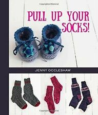 Pull up your Socks: 25 Easy Patterns to make: Socks, Stockings & Slippers, Book
