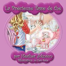 La Précieuse Tasse de Thé by Heather Johnson (2011, Paperback)