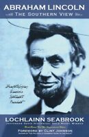 """""""Abraham Lincoln: The Southern View"""" By Colonel Lochlainn Seabrook (paperback)"""