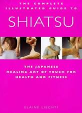 Shiatsu: The Japanese Healing Art of Touch for Health and Fitn ..9781862041776