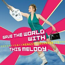 BERNADETTE LA HENGST - SAVE THE WORLD WITH THIS MELODY  CD NEU