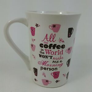 Mug All The Coffee Beans In The World Won't Make Me A Morning Person