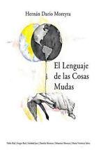 El Lenguaje de Las Cosas Mudas by Hernán Moreyra (2014, Paperback)