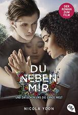 Nicola Yoon - Du neben mir und zwischen uns die ganze Welt - Der Roman zum Film