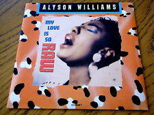 "ALYSON WILLIAMS - MY LOVE IS SO RAW  7"" VINYL PS"