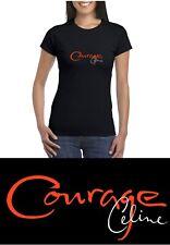 Celine Dion Courage t Shirt (Ladies & Gents) COURAGE CELINE