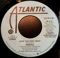 FIREFALL You Are The Woman / Love That Got Away (PROMO Vinyl 45, Atlantic)