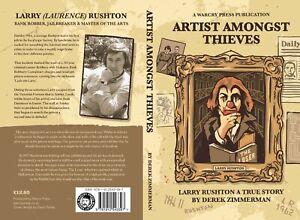Artist Amongst Thieves: Larry Rushton - A True Story by Derek Zimmerman