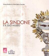 La Sindone e il suo museo. Con DVD - Gian Maria Zaccone e Bruno Barberis - UTET