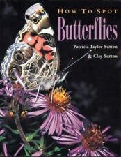 How to Spot Butterflies, Sutton, Clay, Sutton, Patricia Taylor, Good Book