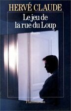 Le jeu de la rue du loup.Hervé CLAUDE.Flammarion  C006
