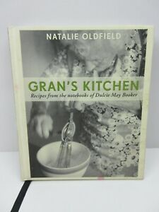 Gran's Kitchen by Natalie Oldfield Recipes From The Notebooks of Dulcie May Book