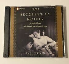 Not Becoming My Mother & Other Things She Taught Me along the Way by Ruth Reichl