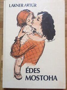 Ungarisches Kinderbuch: Lakner Artur: Edes Mostoha