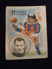 """""""FIGURINA FIDASS CALCIO 1950"""" BALLACCI BOLOGNA !!!"""