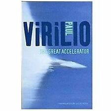 The Great Accelerator, , Paul Virilio, Excellent, 2012-06-11,