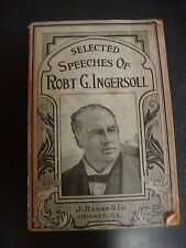 SELECTED SPEECHES OF ROBT G. INGERSOLL J REGAN & CO PUBLISHERS 1900'S