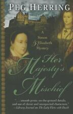 Her Majesty's Mischief (Simon & Elizabeth Mysteries) by Peg Herring Signed