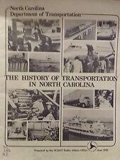 The History of Transportation in North Carolina 1978 NCDOT