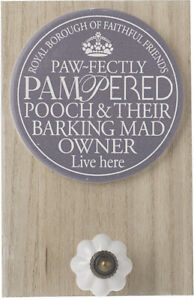 NOVELTY PAMPERED POOCH BARKING MAD OWNER SIGN DOG LEAD WALL HOOK HOLDER