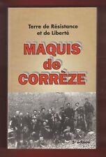 Maquis de Corrèze. Terre de Résistance et de Liberté. Ed.1995; 50 ans recherches