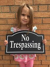 """Arched No Trespassing Plaque 14x8.5"""" 1/4"""" King ColorCore Any Color"""