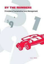 By the Numbers: Principles of Automotive Parts Management, Naples, Gary J., Acce