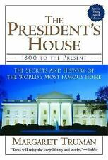 The President's House: 1800 to the Present The Secrets and History of the World'