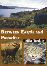 Between Earth and Paradise by Mike Tomkies (Paperback, 2005)