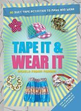 Tape It & Wear It: 60 Duct-Tape Activities to Make and Wear (Tape It a-ExLibrary