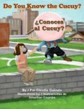 Do You Know the Cucuy? : Conoces Al Cucuy? by Claudia Galindo and John Pluecker
