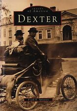 Images Of America Dexter Maine ME History/Photos By Frank E Spizuoco 1st Edition
