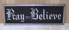 Vintage Pray and Believe Sign glass front foil design deco tin bevel frame