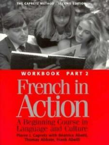 French in Action : A Beginning Course in Language and Culture : The Capretz Meth