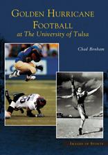 Golden Hurricane Football at The University of Tulsa [Images of Sports] [OK]