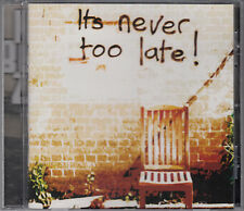 Nine Below Zero : It's Never Too Late! CD with no barcode FASTPOST