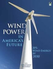 Wind Power in America's Future: 20% Wind Energy by 2030