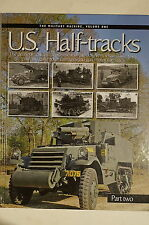 US Army Half-Tracks Multiple Gun Motor Carriages Volume 1 Part 2 Reference Book