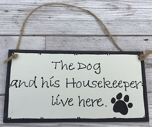 Dog and Housekeeper Live Here Sign Plaque Wall Hanging