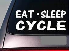"Eat Sleep Cycle Sticker *G844* 8"" vinyl road bike mt bike spinning class train"