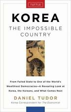 Korea: The Impossible Country by Tudor, Daniel