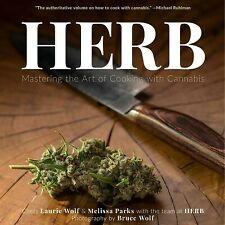 Herb : Mastering the Art of Cooking With Cannabis, Paperback by Wolf, Laurie;...