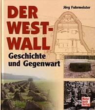 Fuhrmeister: Der Westwall, Geschichte und Gegenwart (Bildband/Buch 2. Weltkrieg)
