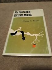 The Open End Of Christian Morals By Wesley C. Baker