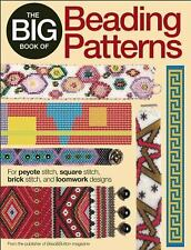 The Big Book of Beading Patterns : For Peyote Stitch, Square Stitch, Brick...