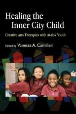 Healing the Inner City Child: Creative Art Therapies with At-Risk Youth