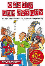 What's the Story?: Games and Activities for Creative Storymaking,Bowkett, Steve,
