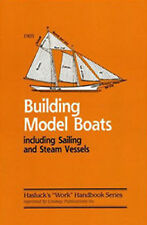Building Model Boats - Including Sailing and Steam Vessels by Paul N. Hasluck