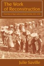 The Work of Reconstruction : From Slave to Wage Laborer in South-ExLibrary